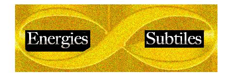Energies Subtiles